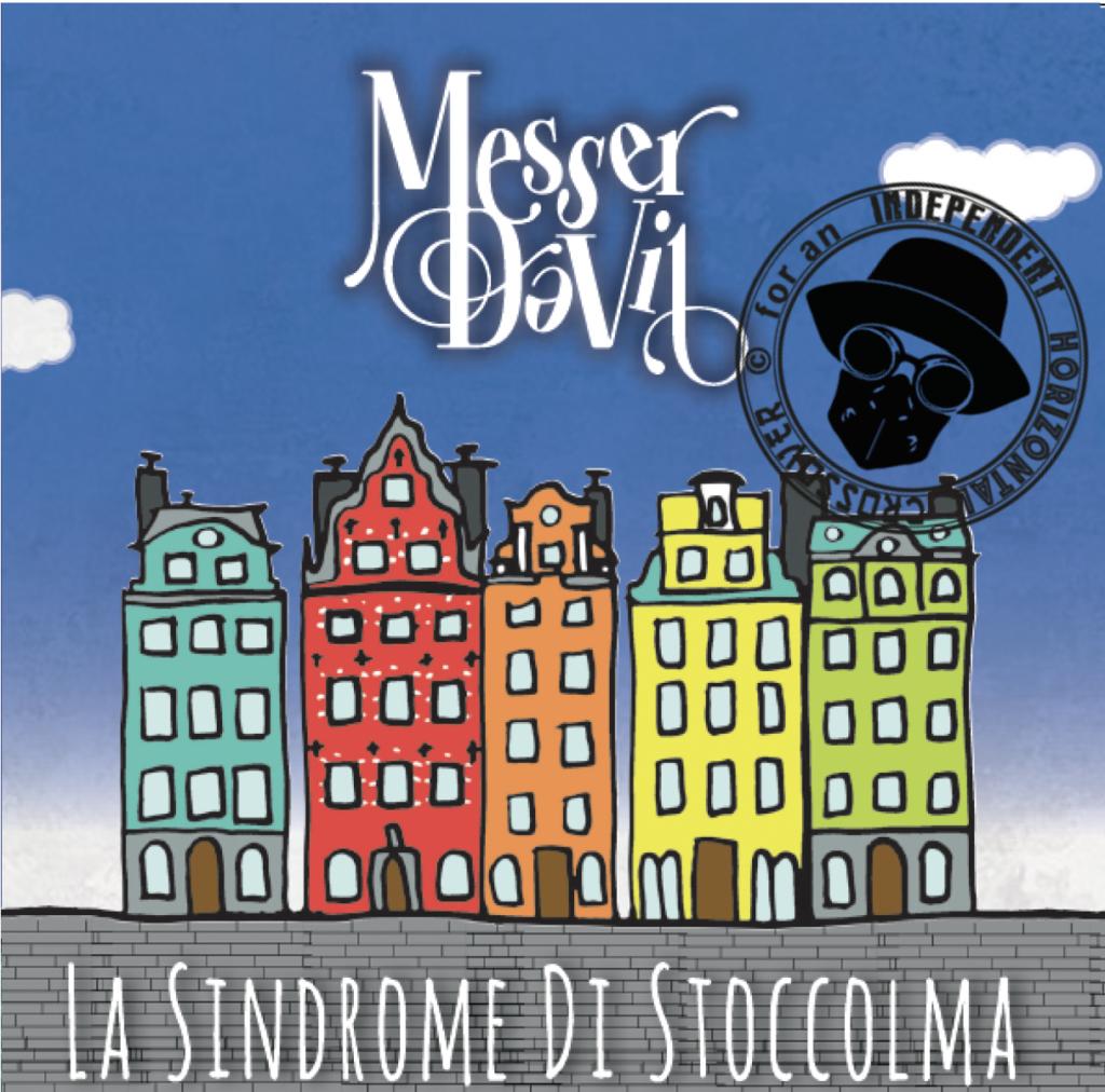La Sindrome di Stoccolma è il nuovo album della band Messer Davil
